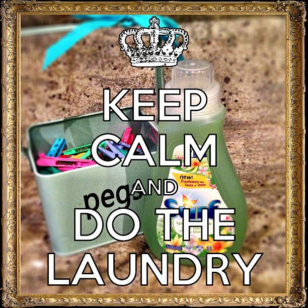 Keep Calm and do the Laundry