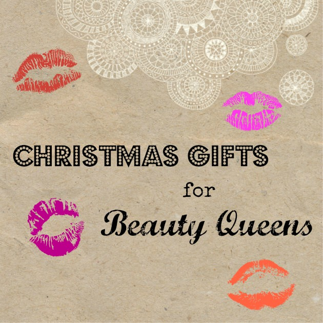 Christmas Gifts for Beauty Queens