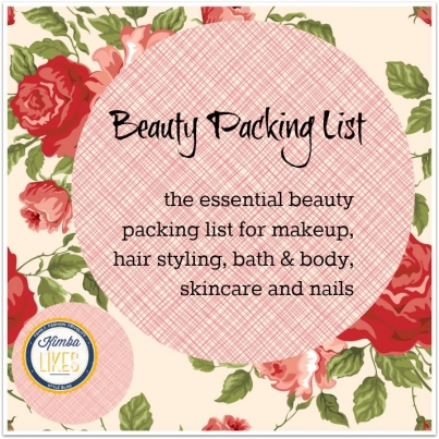 The Kimba Likes Beauty Packing List - the essential travel packing list for hair styling, bath & body, skincare, makeup and nails
