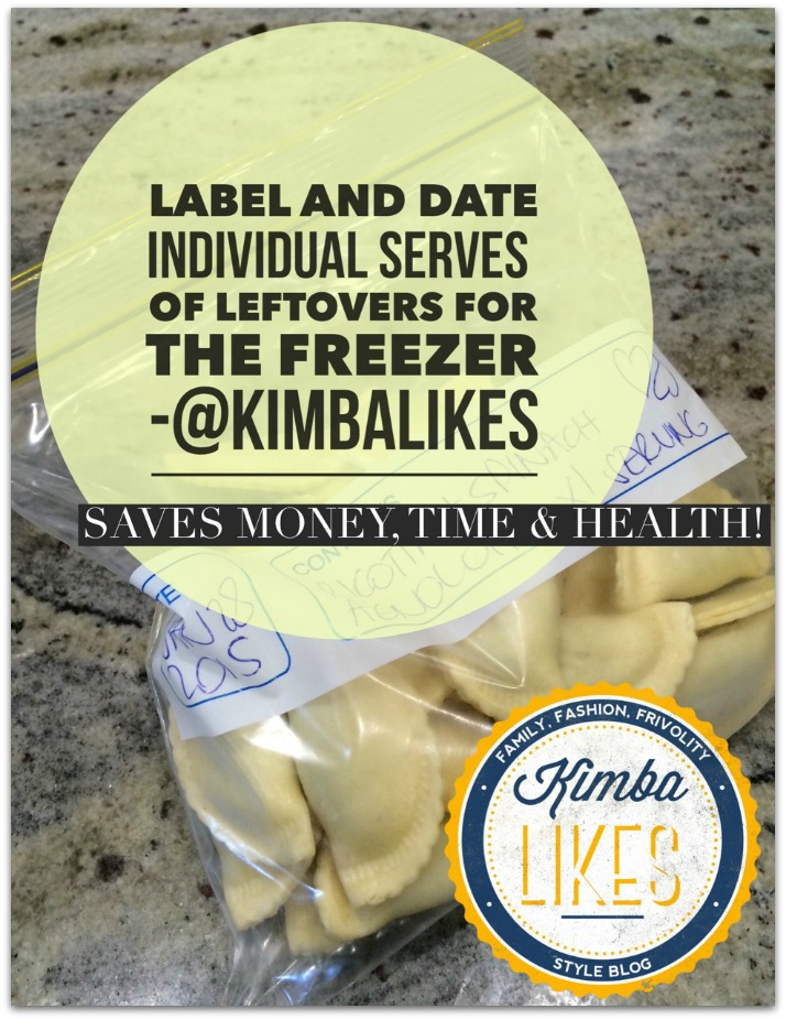 Kimba Likes Thursday Tips // label and date individual servings of leftovers in freezer storage bags. It