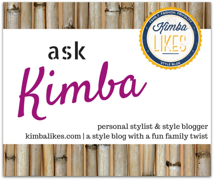 Ask Kimba! Need some wardrobe help or style advice? Ask Kimba, personal stylist and style blogger at kimbalikes.com
