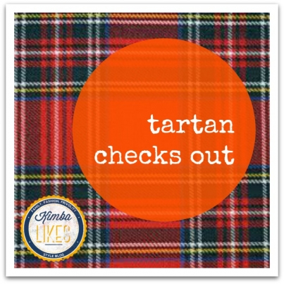 Kimba Likes Tartan and Checks #kimbalikes