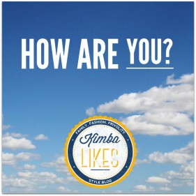 How are you? Let's talk about it // Kimba Likes Mindful Living