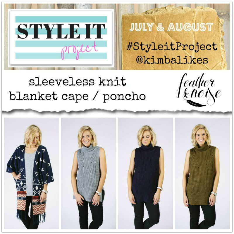 Kimba Likes Style it Project // for July and August, the pieces are a sleeveless knit and a blanket cape / poncho. My hero pieces are from Feather & Noise. #styleitproject