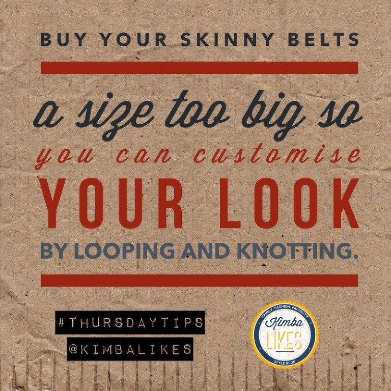 Kimba Likes Thursday Tips | Style Tips a style tip for belts.  Buy them a size too big so you can customise your look by looping and knotting your belt #kimbalikes #thursdaytips #kimbalikeslifehacks