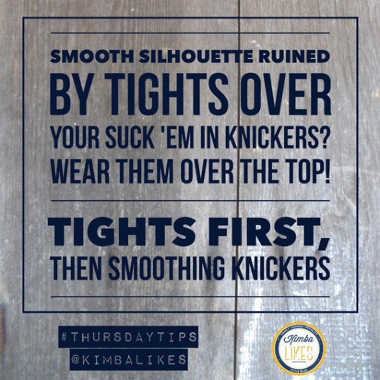 Kimba Likes Thursday Tips | Style Tips smooth your figure by popping your suck 'em in knickers over your tights #kimbalikes #thursdaytips #kimbalikeslifehacks