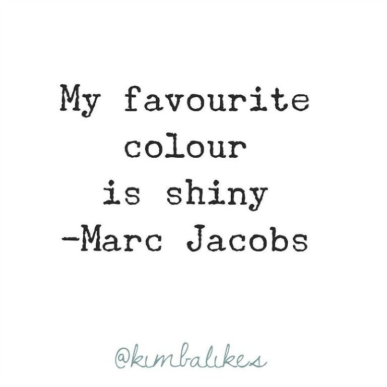 Kimba Likes Marc Jacobs - adore his designs and beauty range, and la la love his quotes! #kimbalikes #wordstoliveby #quotes
