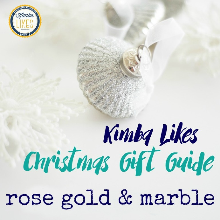 Kimba Likes Christmas Gift Guides 2015 - lusting after copper, rose gold and marble