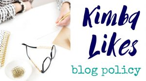 Kimba Likes blog policy