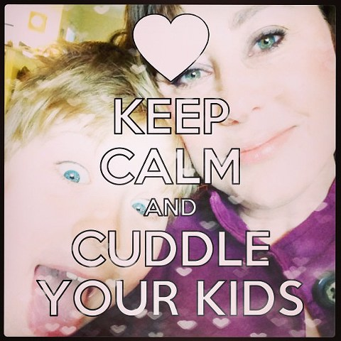 Keep Calm and Cuddle Your Kids