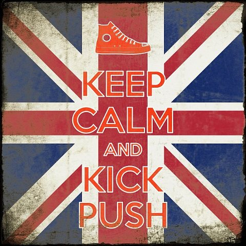 Keep Calm and Kick Push