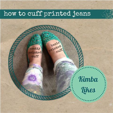 How to Cuff Printed Jeans | Step by Step Guide