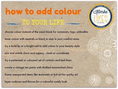 How to add colour to your life
