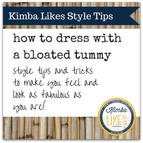 How to disguise a bloated tummy with style tips and tricks #kimbalikes #fashioncamouflage