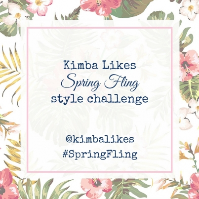 Kimba LIkes Spring Fling Style Challenge - a 7 day prompted style challenge to celebrate Spring! #kimbalikes #SpringFling #stylechallenge