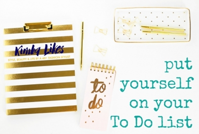 put yourself on your To Do List